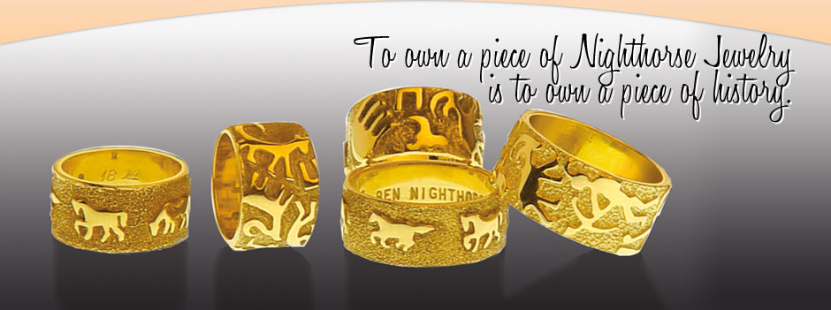 To own a piece of Nighthorse Jewelry is to own a piece of history.